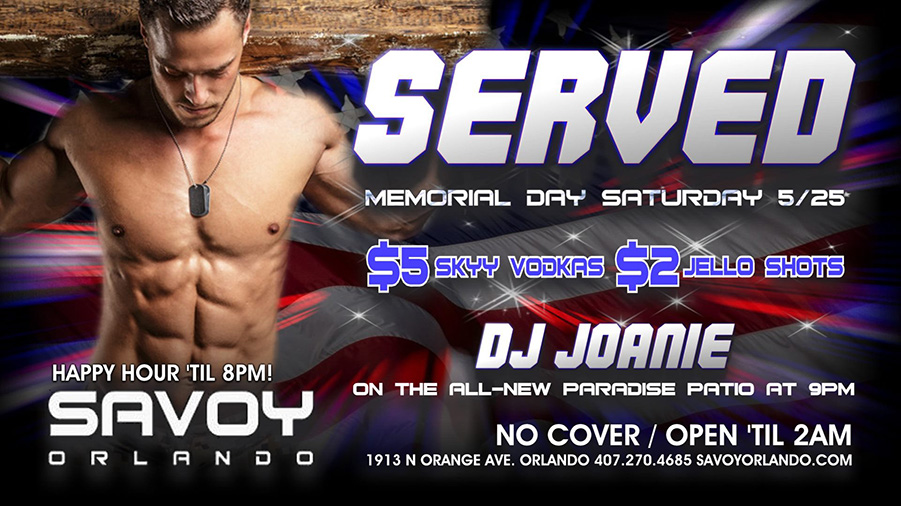Served Memorial Day Saturday Savoy Orlando Gay Bar