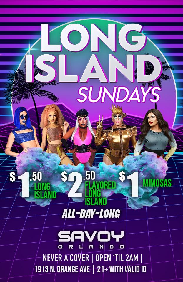 Sunday Fun Day Savoy Orlando $1 Long Island